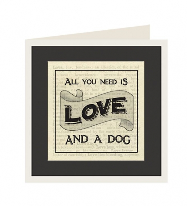 Card, All you need is love and a Dog